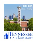 Graduate Catalogue 2017-2019 by Tennessee State University